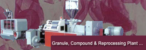 Granule / Reprocessing / Compounding Plant in various ranges & specifications